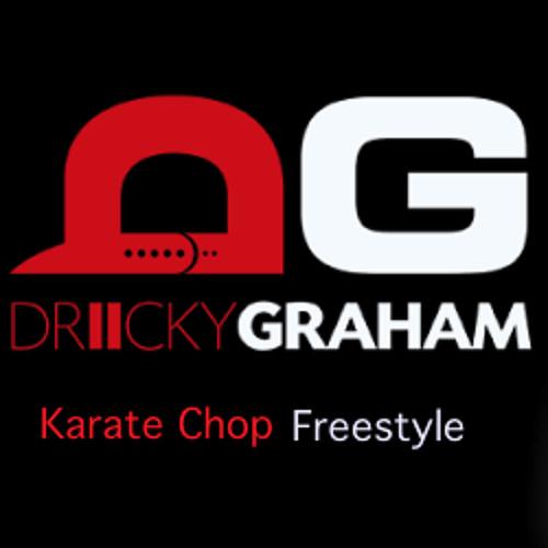 Driicky Graham - Karate Chop Freestyle