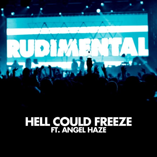 Rudimental feat. Angel Haze – Hell Could Freeze (Skream Remix)