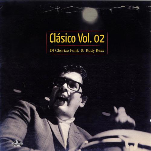Clásico Volume 02 by DJ Chorizo Funk & Rudy Rexx