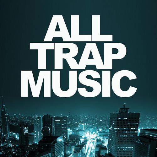 All Trap Music (Continuous Mix)