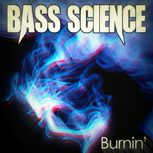 Burnin' by Bass Science