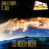 So Much More by Dank & FTampa ft JACQ