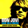 Bon Jovi - Livin' On A Prayer (Johnny Glövez Remix)