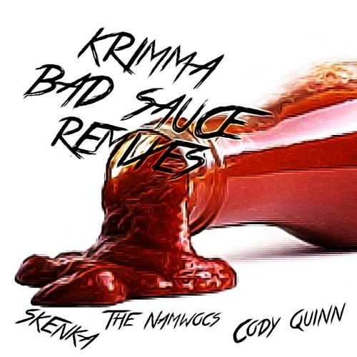 Krimma - Bad Sauce Remix EP