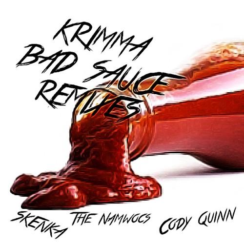 Krimma - Bad Sauce (Skenka Remix)