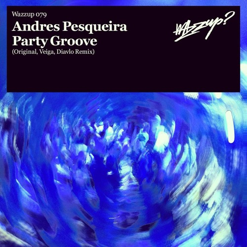 Andres Pesqueira - Party Groove (Veiga Remix)