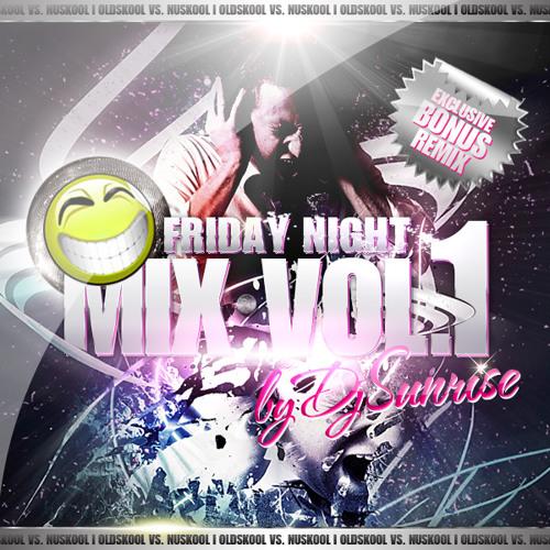 DJ SUNRISE - FRIDAY NIGHT MIX VOL.1 - OLDSKOOL VS. NUSKOOL