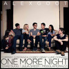 One More Night - Alex Goot & Friends (7 Youtuber Collab!)