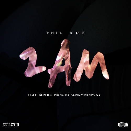 Phil Adé - 2AM ft. Bun B (prod. Sunny Norway)