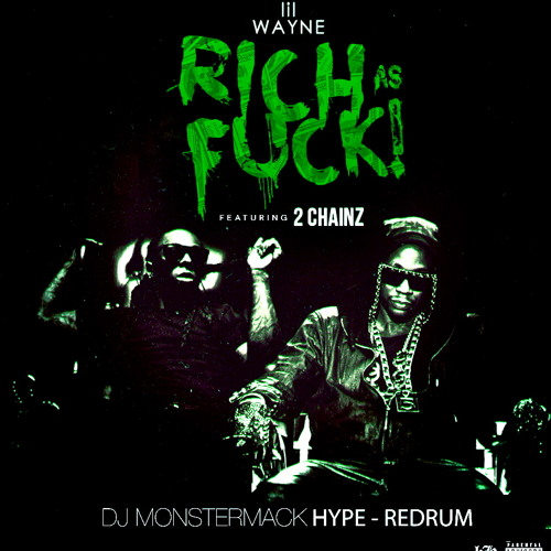 Rich as fuck-lil wayne (dj monstermack intro, redrum, hype )