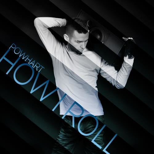 Powhart - How I Roll (Extended Mix)