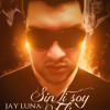 Sin Ti Soy Feliz - Jay Luna (Prod by Alex Rodd)