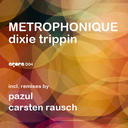 Metrophonique - Dixie Trippin (Pazul's Lost And Found Mix)