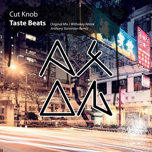 Cut Knob - Taste Beats (Withakay Remix)