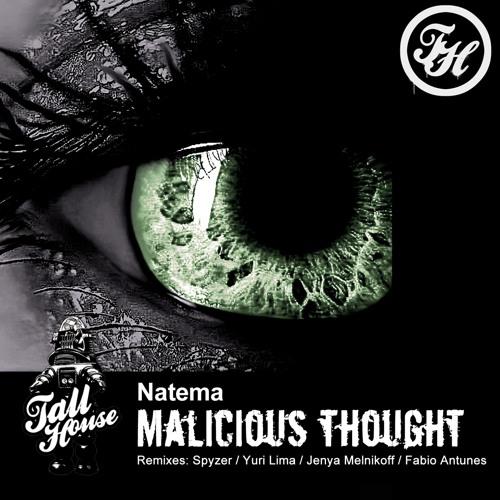 THUG049 : Natema - Malicious Thought (Spyzer Remix)