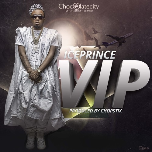ICEPRINCE - VIP   PRODUCED BY CHOPSTIX