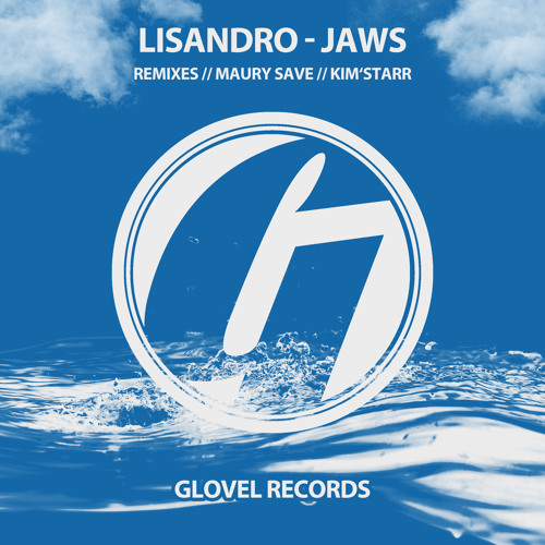 Lisandro - Jaws (Kim' Starr Remix) [Glovel Records] (Preview)