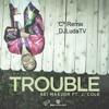 Bei Maejor feat J.Cole - Trouble (C² remix)