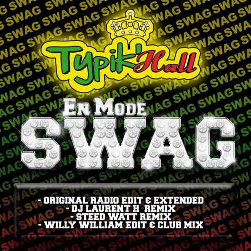 Typik'Hall - En Mode Swag ( Steed Watt Remix Officiel )