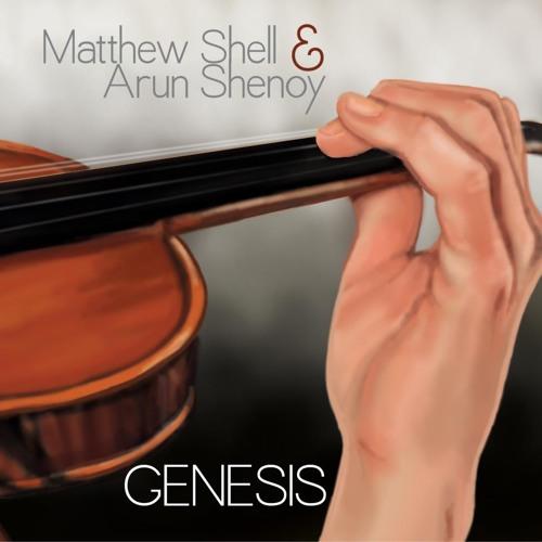 Arun Shenoy & Matthew Shell - Genesis