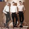 Akcent - My Passion [Dj RayhanLove Melody Voice Chillout Version][www.djrayhanbd.20m.com]