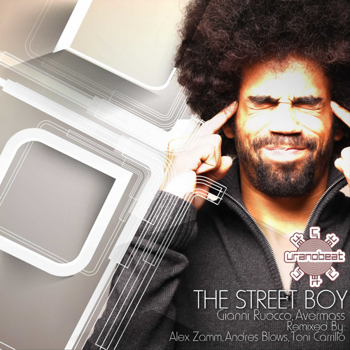 Gianni Ruocco, Avermass - The Street Boy (Uranobeat Mix)