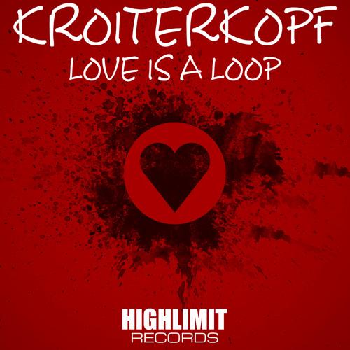 Kroiterkopf - Love Is A Loop (PrelistenMix)128kbps **OUT NOW !!!!**