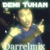 Arya Wiguna - Demi tuhan Eka gustiwana ( Darrelmix )