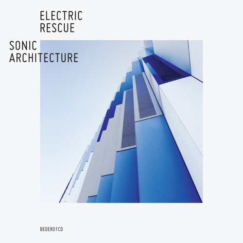 Electric Rescue - Sonic Architecture Album Preview