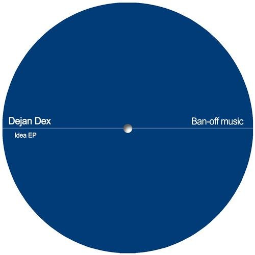 Dejan Dex Idea EP incl. remixes from: Alex Nova, Mile Grozdanovski, Viktor Rust, Jako Diaz