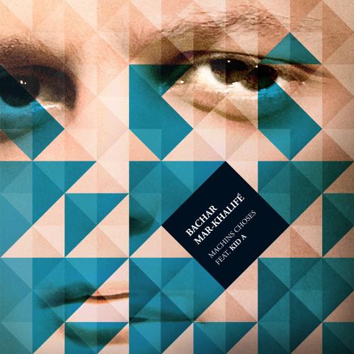 Bachar Mar-Khalifé - Machins Choses feat. Kid A (Camera remix)