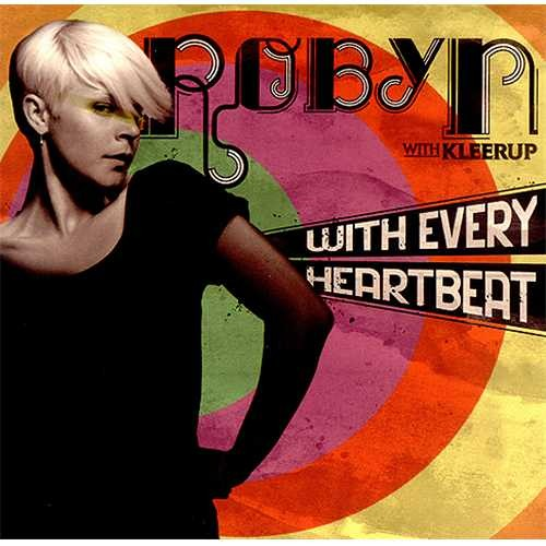 Robyn - With Every Heartbeat (Augusto Baeza Personal Boot Mix)