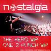 Nostalgia - The Hero VIP