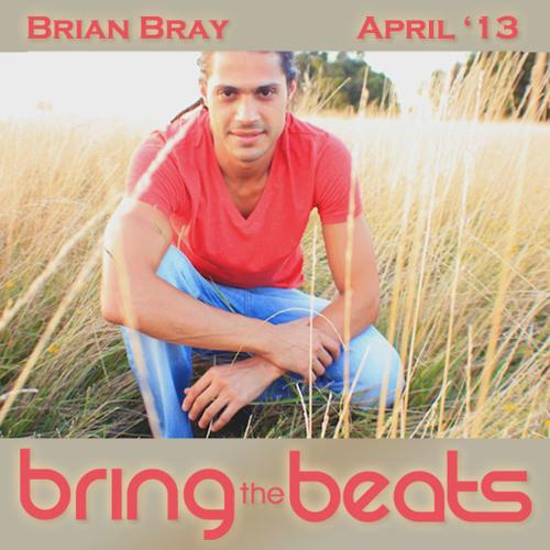 Brian Bray - bringthebeats - April 2013