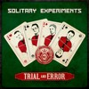 Solitary Experiments - Trial and error Preview (Single, B-Side + Extended)