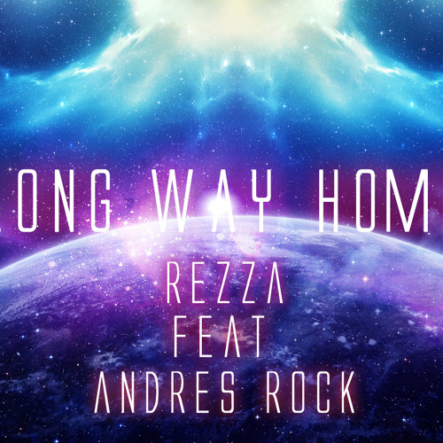 Rezza Feat Andres Rock - Long Way Home