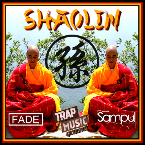 Shaolin by Sampul & Fade - TrapMusic.NET Exclusive