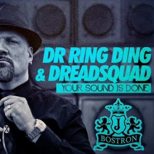 Dr Ring Ding & Dreadsquad - Your Sound is Done (J Bostron Remix) ON BBC RADIO 1!!!