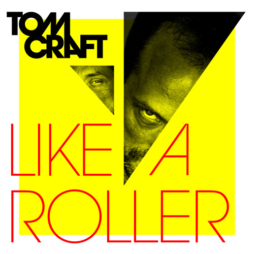 """Tomcraft """"Like A Roller"""" - Extended"""