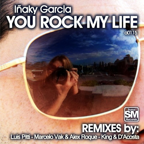 Iñaky Garcia - You Rock My Life (Luis Pitti Day Remix) test