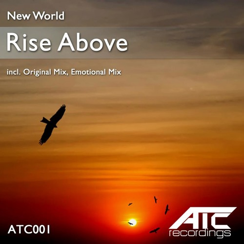 New World - Rise Above (Emotional Mix) [ATC Recordings]
