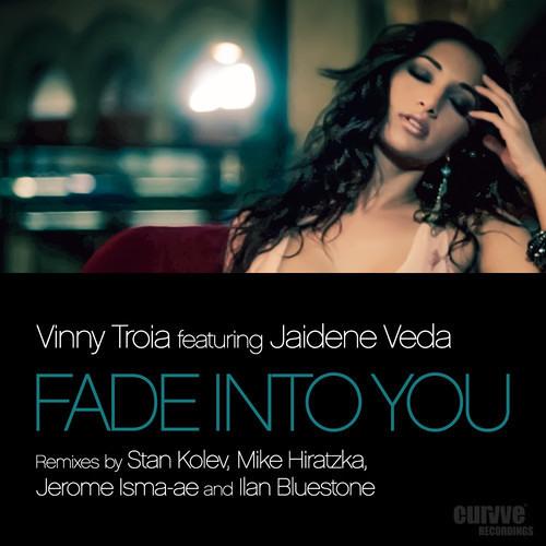 Vinny Troia feat. Jaidene Veda - Fade Into You (Jerome Isma-ae & Ilan Bluestone Remix)