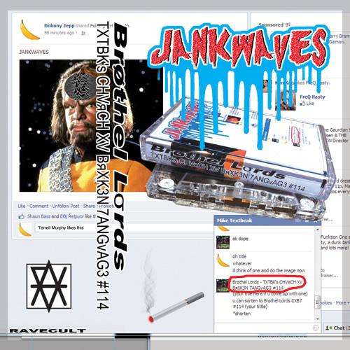 Brøthel Lσrds - JANKWAVES (TXTBK's CHVяCH XV BяXK3N 7ANGvAG3 #114)