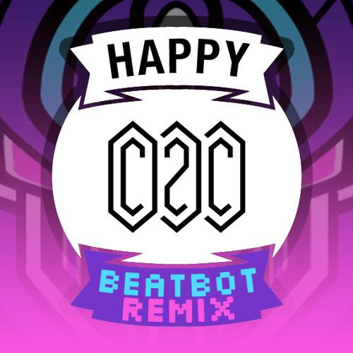 C2C - Happy (Beatbot Remix)