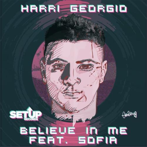 Harri Georgio - Believe In Me (feat. Sofia) [SETUP RECORDS]