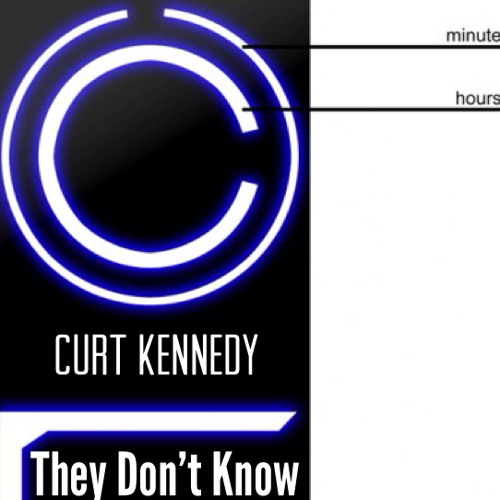Curt Kennedy - They Don't Know