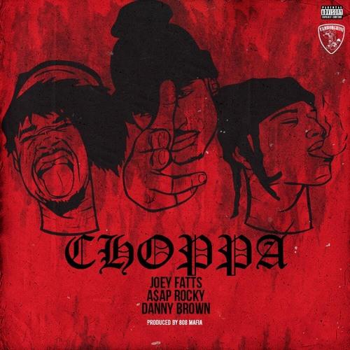Choppa [Feat A$AP Rocky & Danny Brown] (Prod By 808 Mafia)