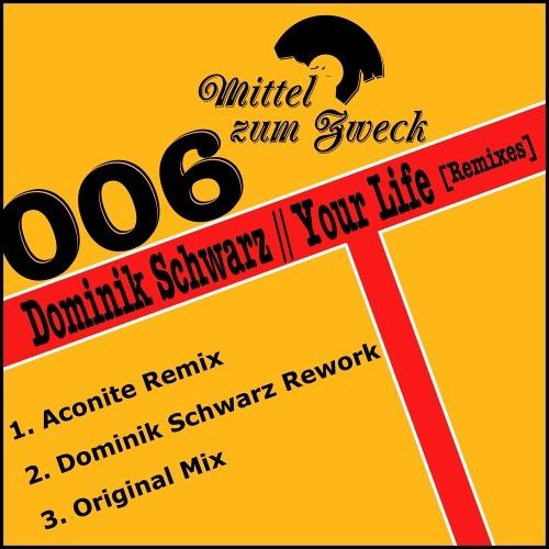 [MZZ006] Dominik Schwarz - Your Life Remixes