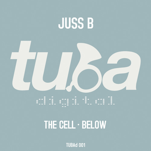 Juss B - The Cell / Below (TUBAd001) [FKOF Promo]