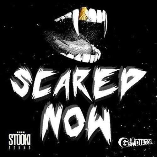 GLADIATOR x Stooki Sound - Scared Now